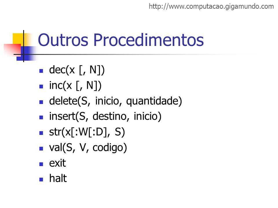 Outros Procedimentos dec(x [, N]) inc(x [, N])